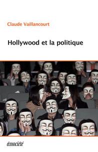 Couverture du livre Hollywood et la politique de Claude Vaillancourt : des gens masqués