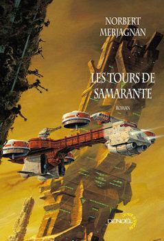 MERJAGNAN, Norbert, Les Tours de Samarante, Paris, Denoël, coll. «Lunes d'encre», 2008, 320 p.
