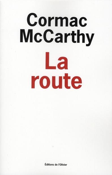 McCARTHY, Cormac, La Route, Paris, Éditions de l'Olivier, 2008 [2006], 244 p.