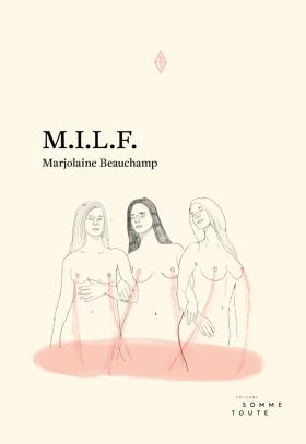 Couverture de M.I.L.F. de Marjolaine Beauchamp : trois mères nues