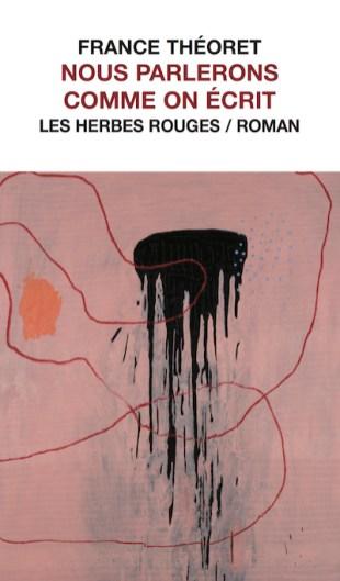 Couverture de Nous parlerons comme on écrit de France Théoret, 2018