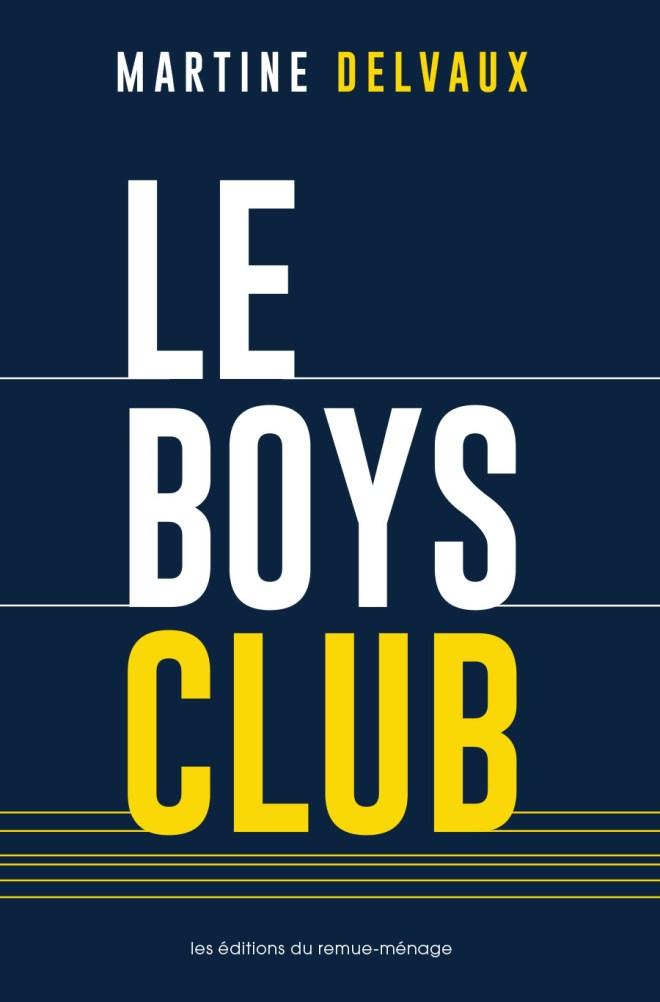 Couverture du livre Le boys club Martine Delvaux