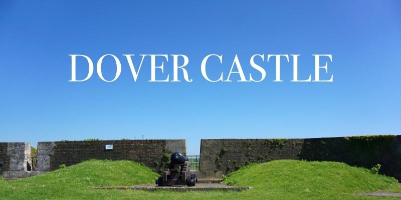 倫敦近郊景點|多佛城堡Dover Castle交通、門票、歷史 英格蘭最大的城堡。