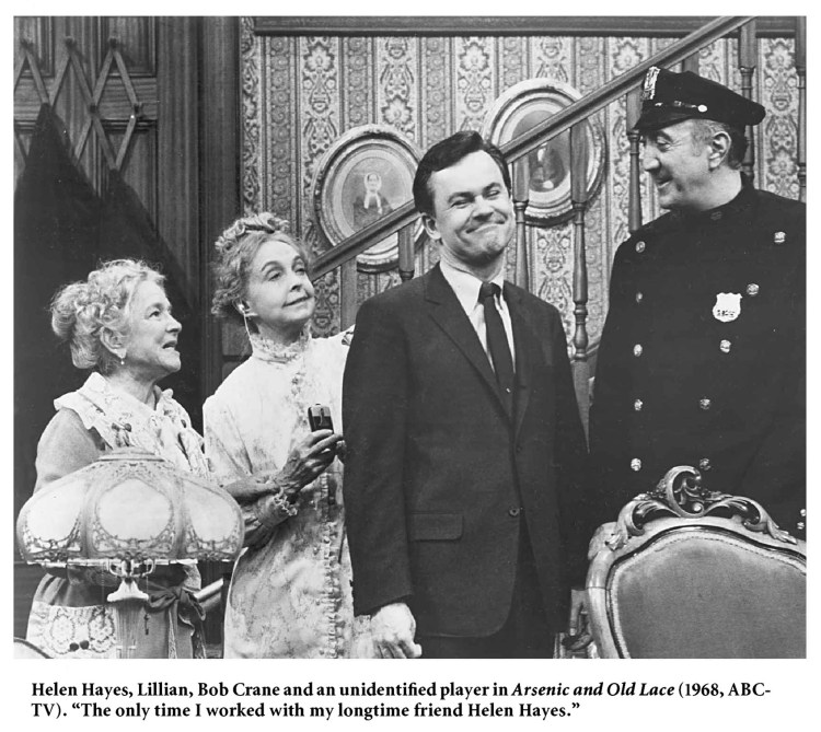 Lillian Gish Helen Hayes and Bob Crane (Arsenic)