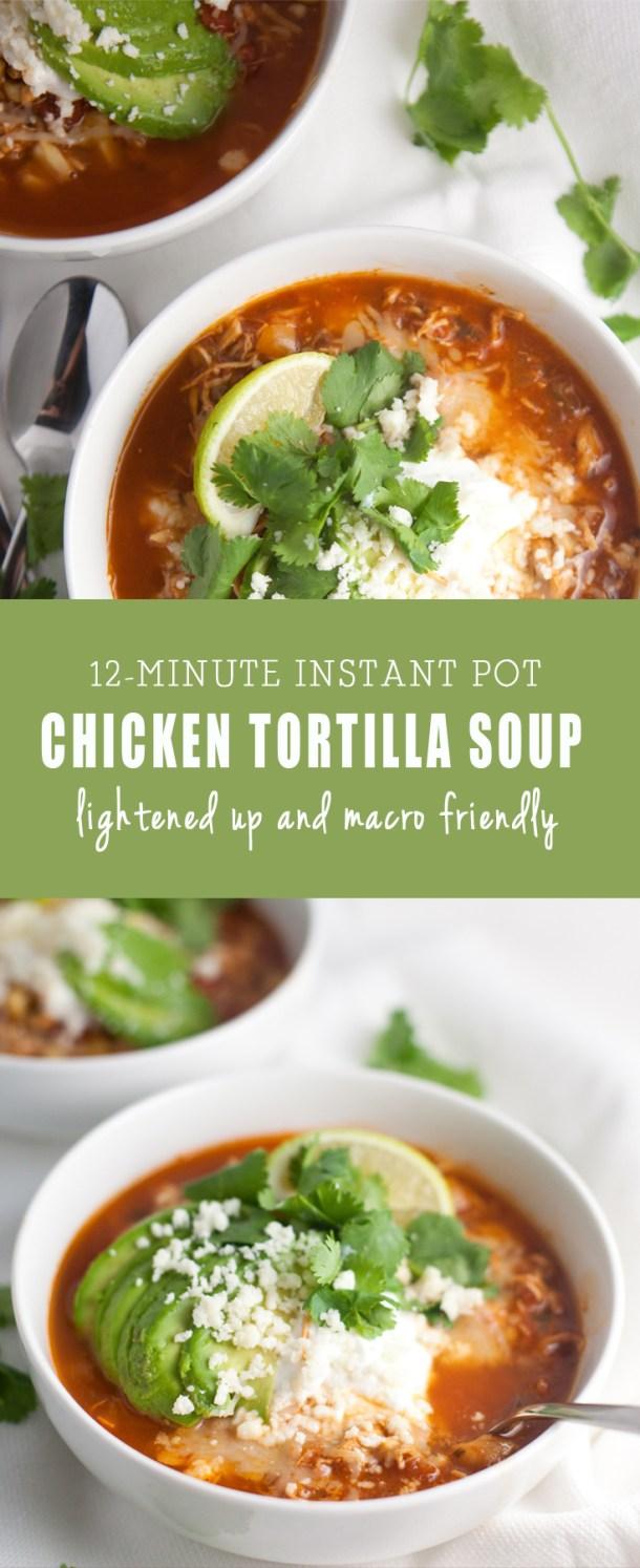 Instant Pot chicken Tortilla Soup - macro friendly www.lillieeatsandtells.com