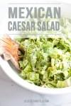 Bowl of Mexican Caesar Salad