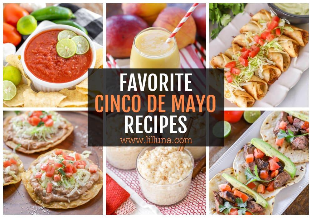 60+ BEST Cinco de Mayo Recipes {Entrees. Sides + Desserts} | Lil' Luna