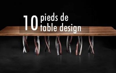 10 pieds de table design et inspirants