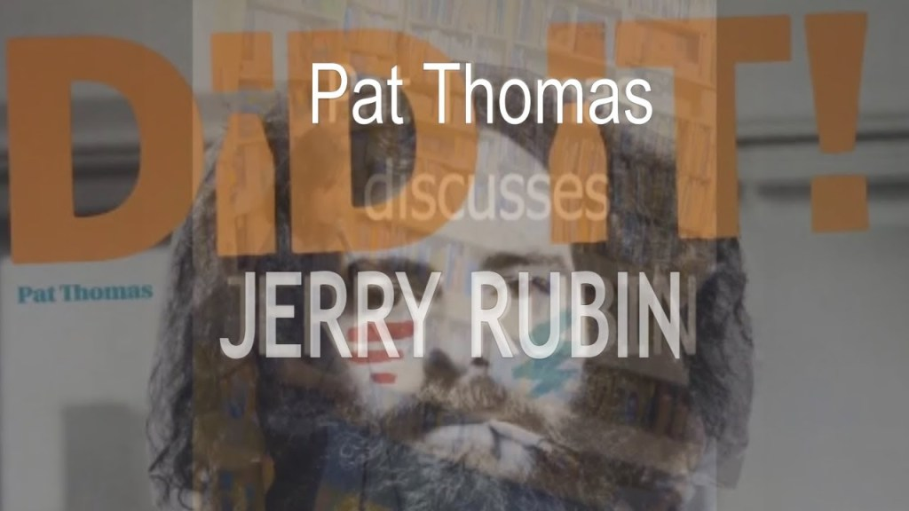 Jerry Rubin Did It! by Pat Thomas