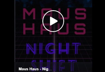 Night Shift Live Video by Maus Haus