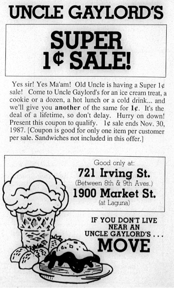 Buy One Get One for 1 cent sale at Uncle Gaylord's Ice Cream Parlors on Market St and Irving St advertisement circa fall 1987