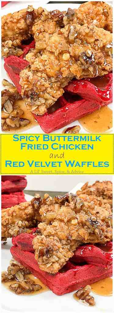 Spicy Buttermilk Fried Chicken and Red Velvet Waffles with Spicy Butter Pecan Syrup -- This is not your average chicken and waffles. The buttermilk fried chicken has a nice kick as well as the homemade butter pecan syrup which starts off sweet and then finishes with a kick. -- lilsweetspiceadvice.com