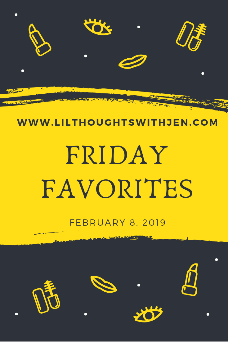 Friday Favorites : February 8, 2019