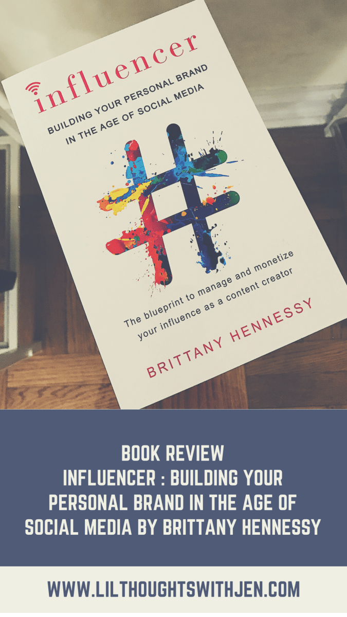 Book Review | Influencer : Building Your Personal Brand in the Age of Social Media by Brittany Hennessy