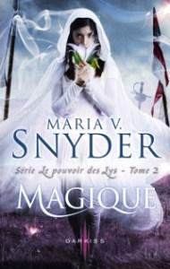 Le pouvoir des Lys, tome 2: Magique