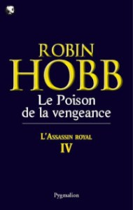 L'Assassin royal, tome 4: Le Poison de la vengeance