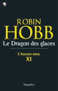 L'Assassin royal, tome 11: Le Dragon des glaces