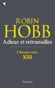 L'Assassin royal, tome 13: Adieux et retrouvailles