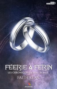 Les chroniques de Ren, bonus: Féerie à Ferin
