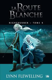 Nightrunner, tome 5: La Route blanche
