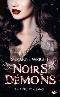 noirs démons, tome 2: à feu et à sang