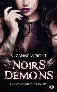 noirs démons, tome 3: Des cendres en enfer