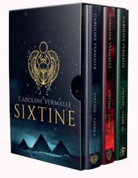 La trilogie Sixtine de Caroline Vermalle