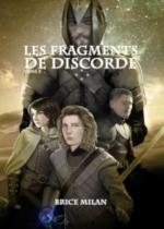 Les Chroniques des Terres d'Eschizath, tome 3 : Les Fragments de Discorde de Brice Milan