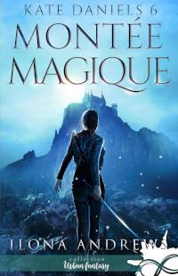Kate Daniels, tome 6: Montée Magique