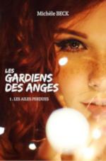Les Gardiens des Anges, tome 1 : Les ailes perdues de Michèle Beck