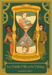 La saga galvanique, tome 1 : La vieille fille et le Viking de Jennifer Joffre