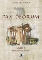 Pax Deorum – Livre 1 : Il était une fois Rome… de Cédric Plouvier
