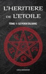 L'héritière de l'Étoile, tome 1 : Le poids du sang de Gaëlle Bonnefont