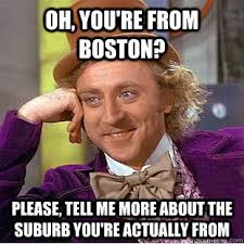 A Willy Wonka meme depicting people who are not actually from Boston