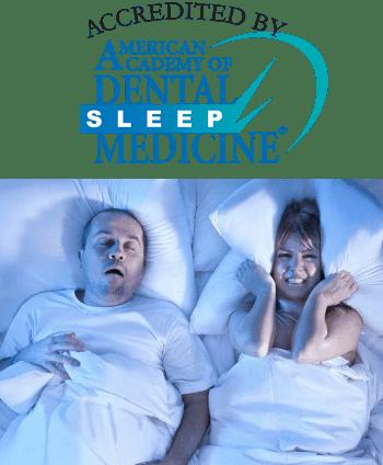Accredited by the American Academy of Dental Sleep Medicine (AADSM)