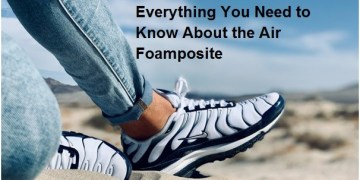 Everything You Need to Know About the Air Foamposite