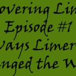 Episode 1 Rediscovering Limerick – 4 Ways Limerick Changed the World