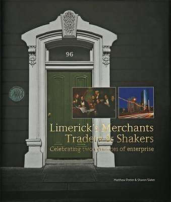 Limerick's Merchants, Traders and Shakers