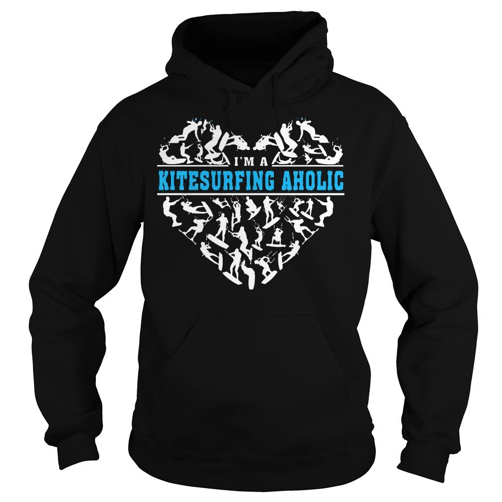 Im A Kitesurfing Aholic Shirt. hoodie. sweater. longsleeve t-shirt