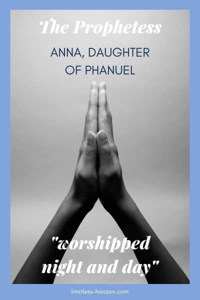 A pair of hands raised and joined in prayer with the text 'The Prophetess, Anna Daughter of Phanuel' and 'worshipped night and day'.