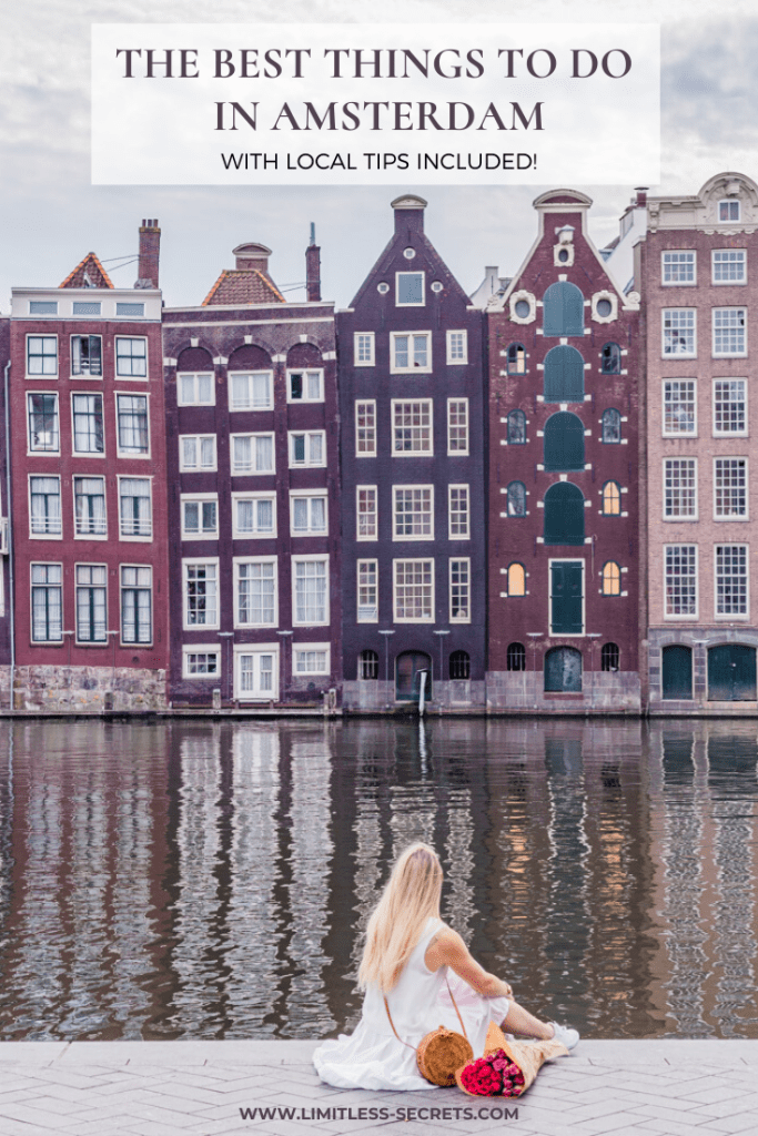 15 Best Things to do in Amsterdam - With local tips included! Are you planning a getaway in Amsterdam in the Netherlands? Great idea: this city is VERY charming! I am offering you here a list of the 15 best things to do in Amsterdam. As I lived here for 2 years, I have included in this list both my sightseeing tips as well as my local tips. #amsterdam #thenetherlands #nederlands #damrak #canalhouses   Amsterdam travel guide   What to do in Amsterdam   What to see in Amsterdam   Amsterdam photography   Amsterdam local tips   Amsterdam tourism