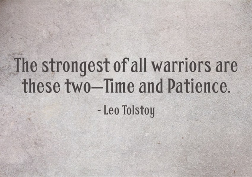 Leo-Tolstoy-The-strongest-of-all-warriors-are-these-two-Time-and-Patience