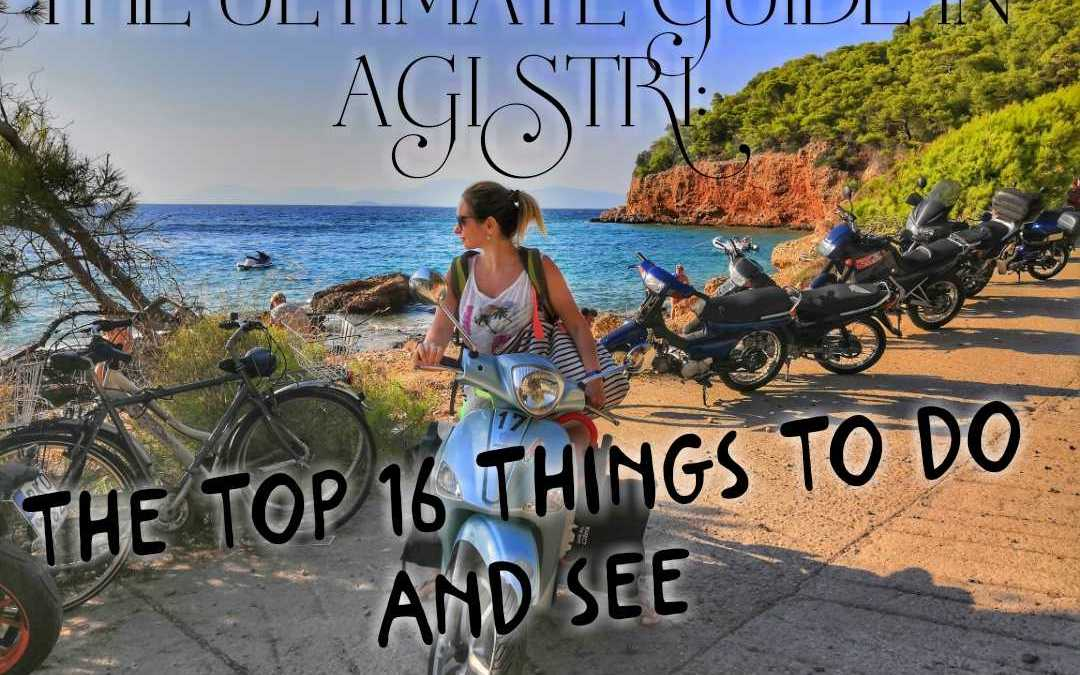 THE ULTIMATE GUIDE IN AGISTRI: THE TOP 16 THINGS  TO DO AND SEE