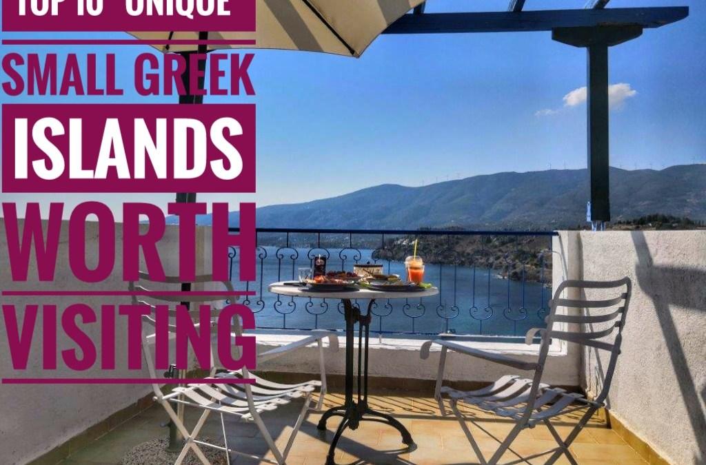 "TOP 10 ""UNIQUE"" SMALL GREEK ISLANDS WORTH VISITING"