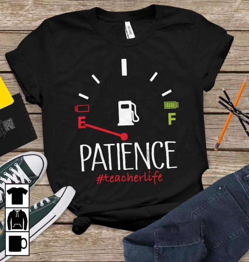 Fuel gauge patience funny teacherliffe shirt