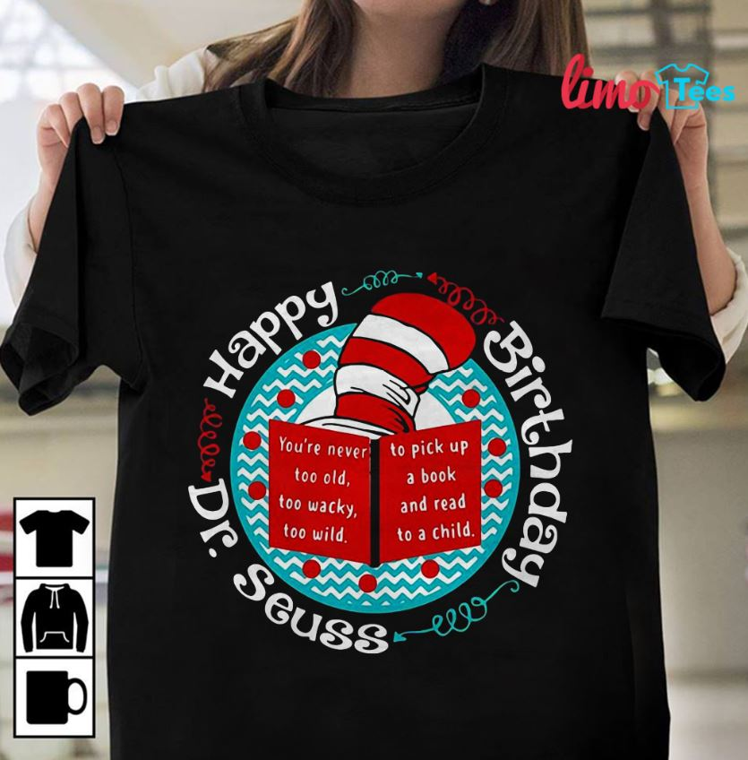 Happy birthday Dr Seuss teacher shirt