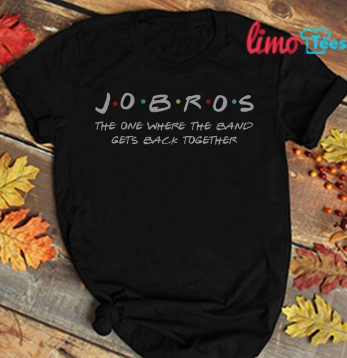 Jobros band the one where the band gets back together shirt