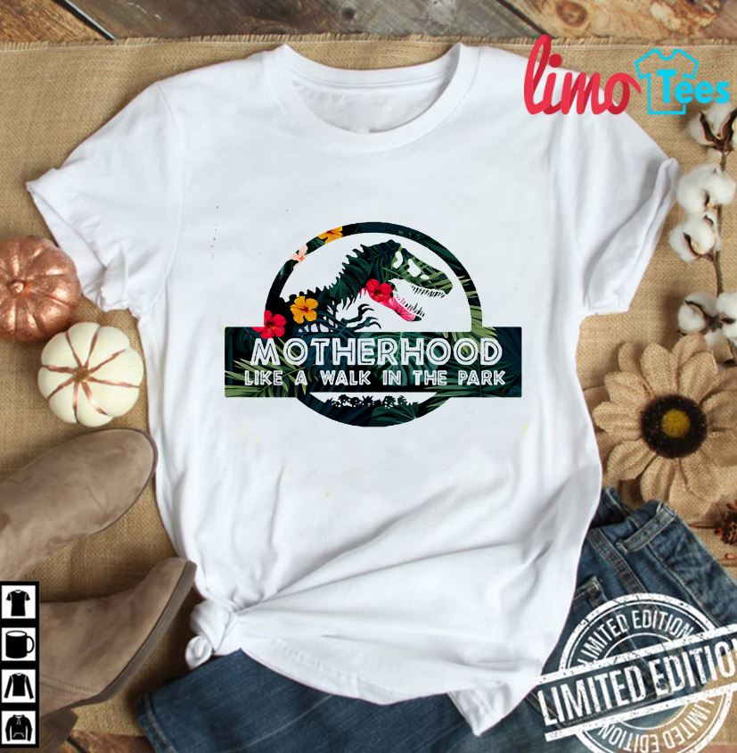 Floral Jurassic Park motherhood like a walk in the park shirt