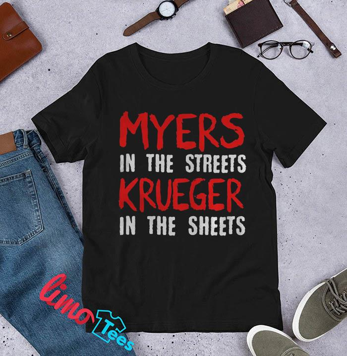 Myers in the streets krueger t-shirt