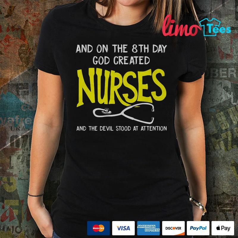 On the 8th day God created nurses shirt